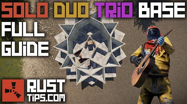 Rust Guides | Solo Duo Trio Base